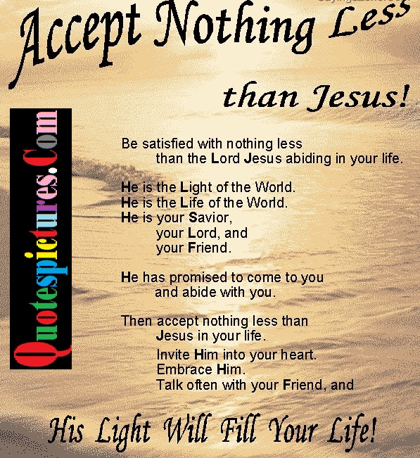 Bible Quotes - Accept Nothing Less By Jesus