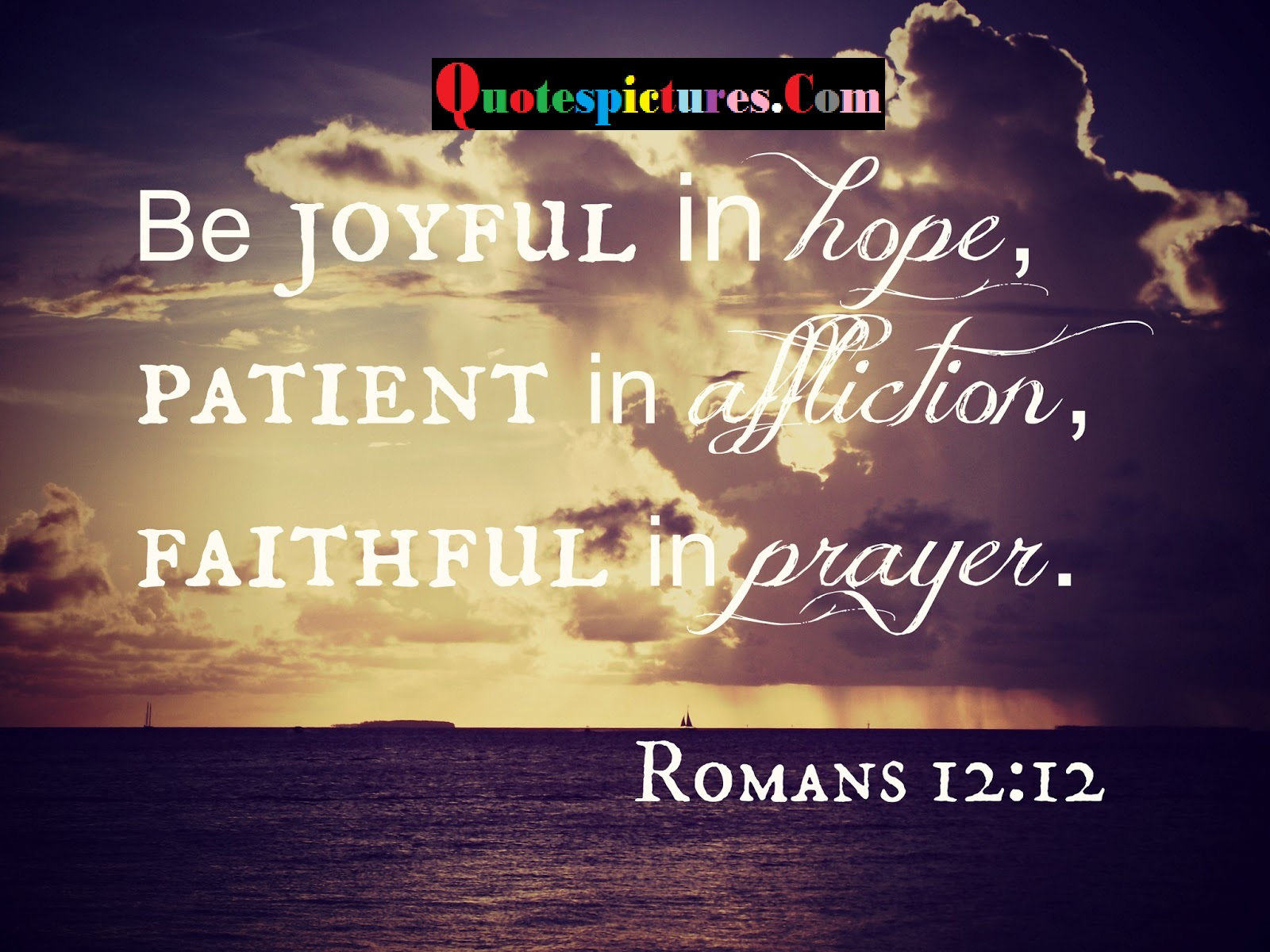 Bible Quotes - Be Jopyful In Hope Faithful In Prayer By Romans