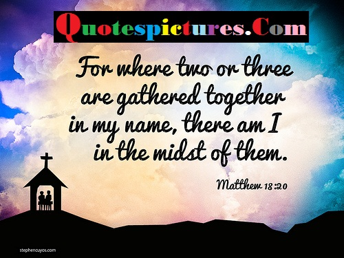 Bible Quotes - I Am In The Midst Of Them By Mattew