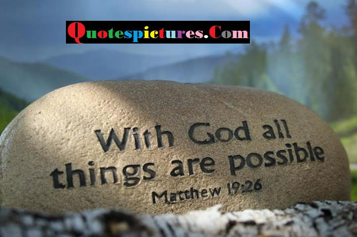 Bible Quotes - With God All Things Are Possible By Mathew