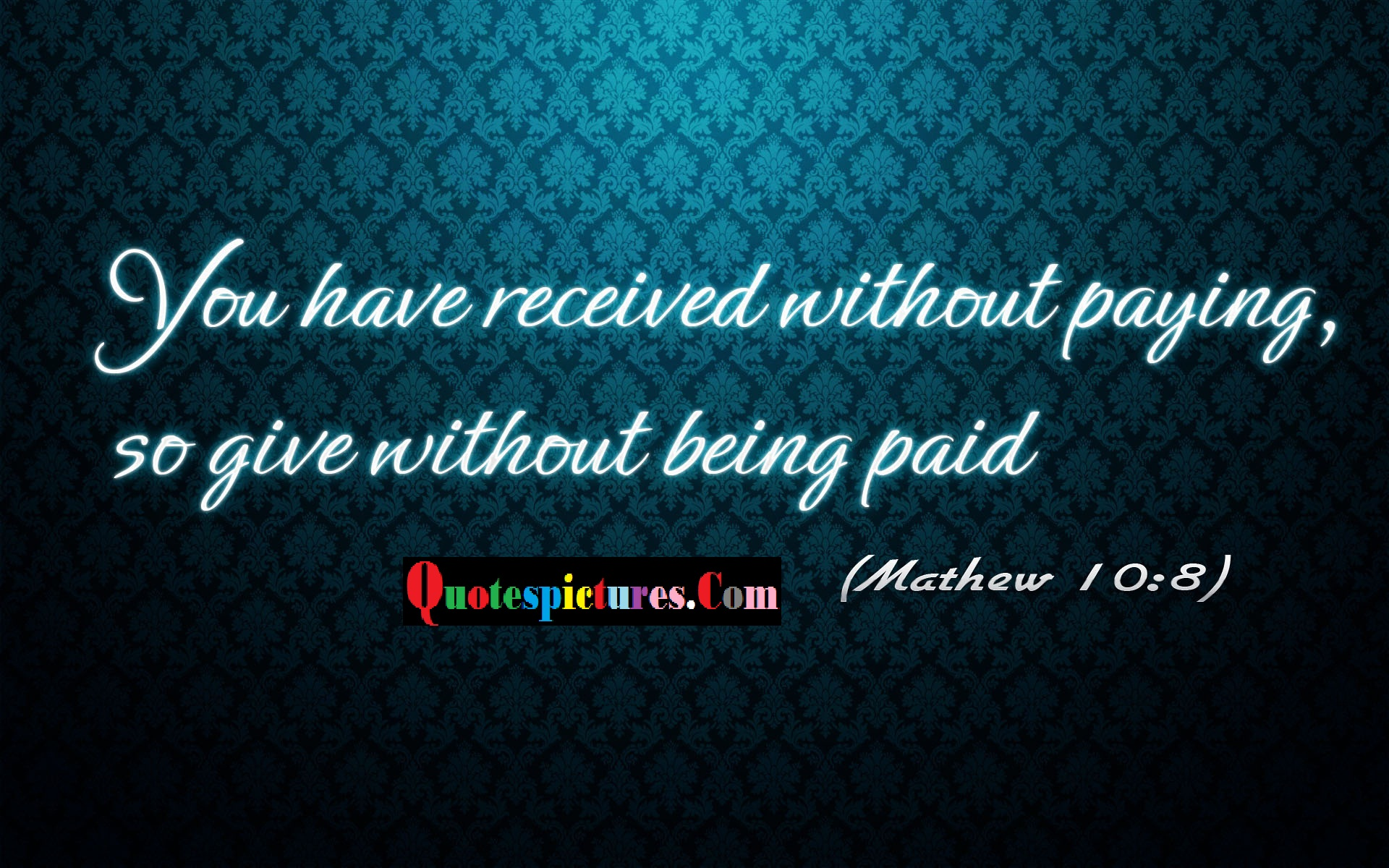 Bible Quotes - You Have Received Without Paying By Mathew