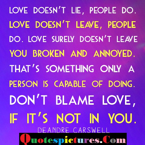 Blame Quotes - Do Not Blame Love If It's Not In You By Deandre Carswell
