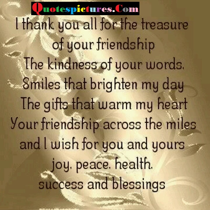 Blessings Quotes - I Thank You All For The Treasure Of Your Friendship