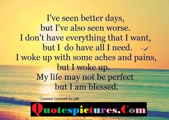 Blessings Quotes - My Life May Not Be Perfect But I Am Blessed By Lessons Learned In Life