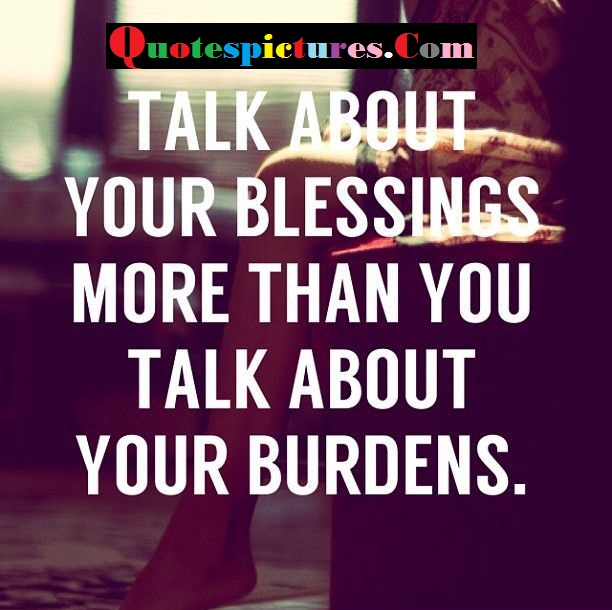 Blessings Quotes - Talk About Blessings More Than You