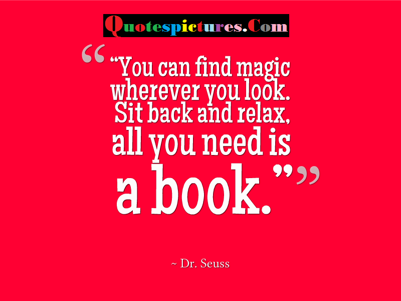 Books Quotes - All You Need Is A Book By Dr. Seuss