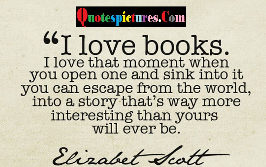 Books Quotes - I Love Books By Elizabet Scott