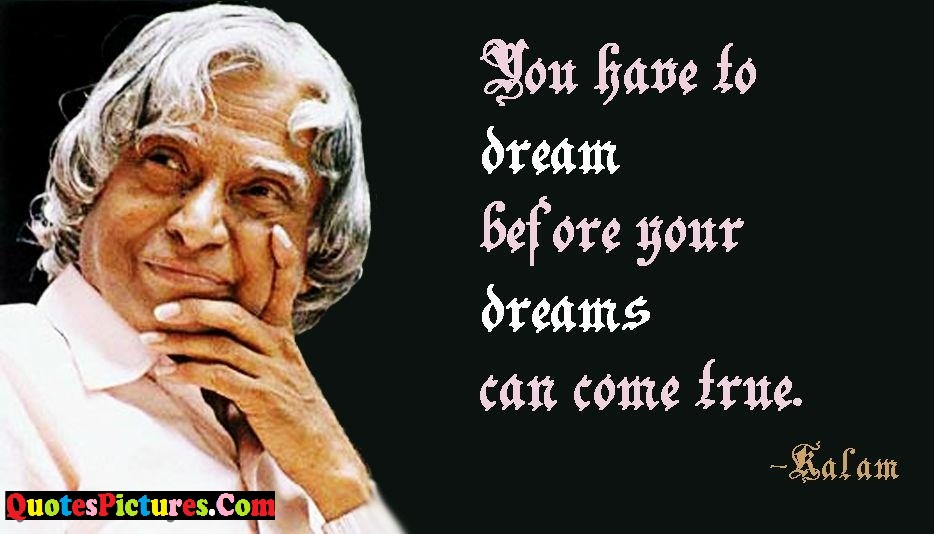 Brillient Education Quote - You Have To Dream Before Your Dreams Can Come True.