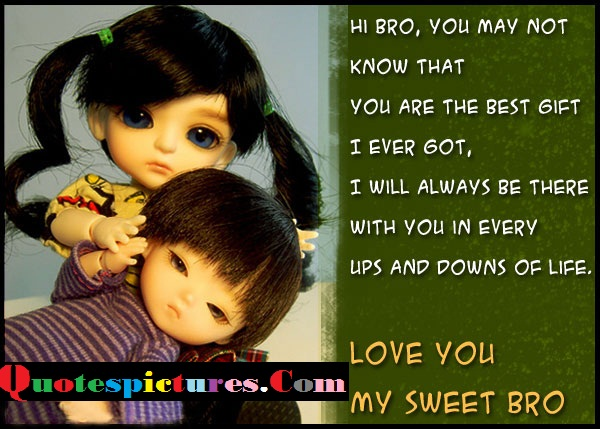 Brother Quotes - Love You My Sweet Brother