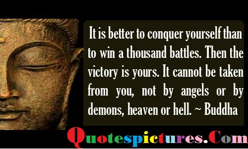 Buddhist Quotes - It Cannot Be Taken From You, Not By Angels Or By Demons Heaven Or Hell By Buddha