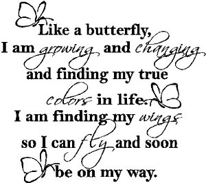 Butterfly Quotes - I Am Growing And Changing And Finding My True Colors In Life