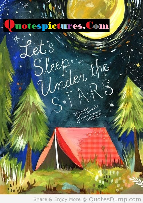 Camping Quotes - Lets Sleep Under The Stars