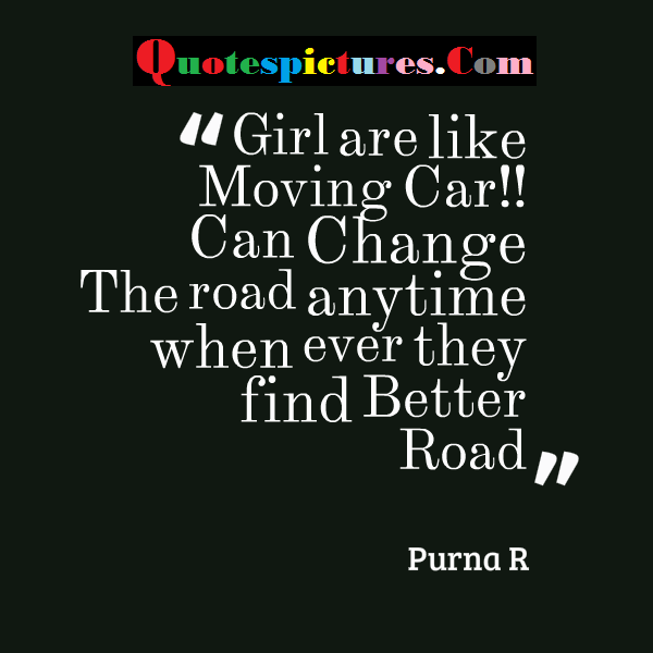 Car Quotes - Girl Are Like Moving Car By Purna R