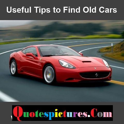 Car Quotes - Useful Tips To Find Old Cars