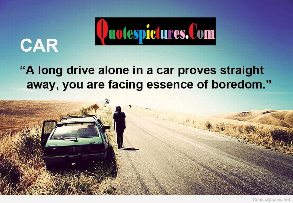 Car Quotes - You Are Facing Essence Of Boredom