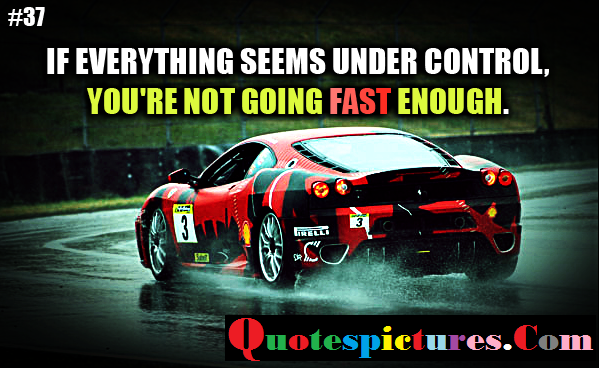 Car Quotes - You Are Not Going Fast Enough