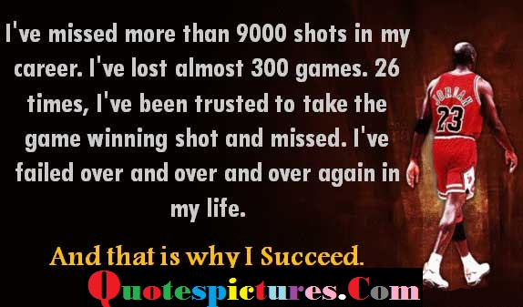 Carrer Quotes - I We Missed More Than 9000 Shots In My Career By Michael Jordan
