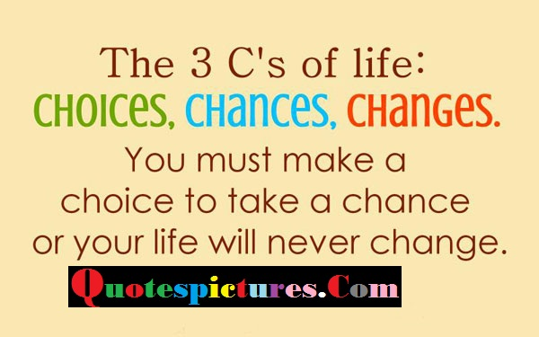 Carrer Quotes - You Must Make A Choice To Take A Chance