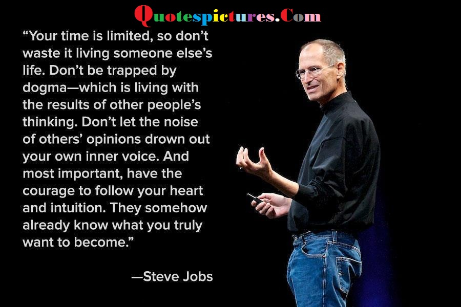 Carrer Quotes - Your Time Is Limited, So Does Not Waste It Living Someone Else's Life By Steve Jobs