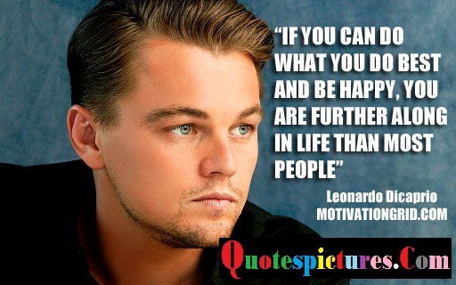 Celebrity Quotes - You Are Further Along In Life Than Most People By Leonardo Dicarprio