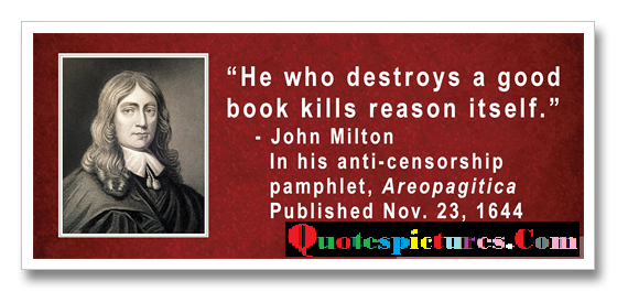 Censorship Quotes - He Who Destroys A Good Book Kills Reason Itself By John Milton
