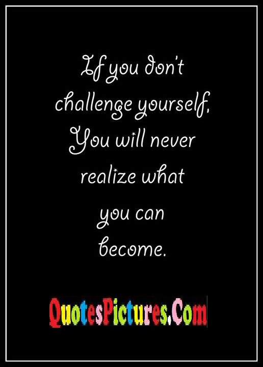 challenge never realize become