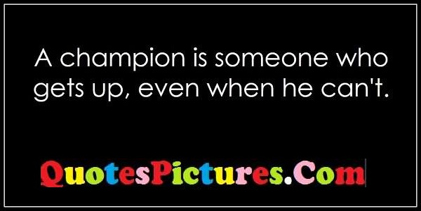 champion gets up quote
