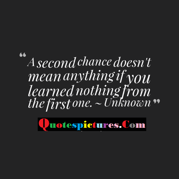 Chance Quotes - A Second Chance Does Not  Mean Anything By Shelley Webb