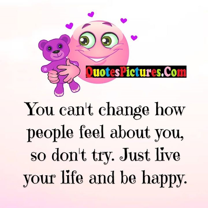 change feel about try life happy