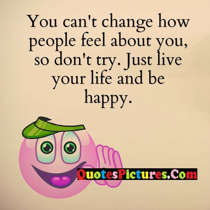 change feel try life happy