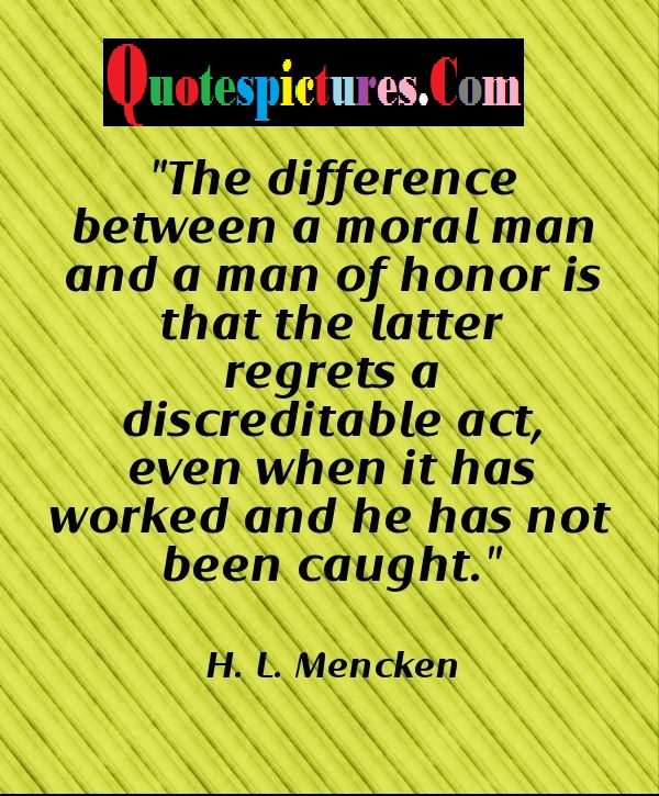 Character Quotes - A Discreditable Act Even When It Has Worked And He Has Not Been Caught By H.L Mencken