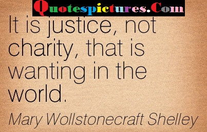 Charity Quotes - It Is Justice Not Charity By Mary Wollstonecraft Shelley