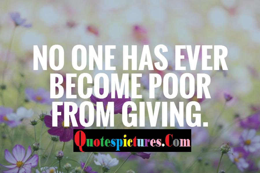 Charity Quotes - No One Has Ever Become Poor From Giving