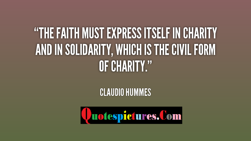 Charity Quotes - Which Is The Civil Form Of Charity By Claudio Hummes