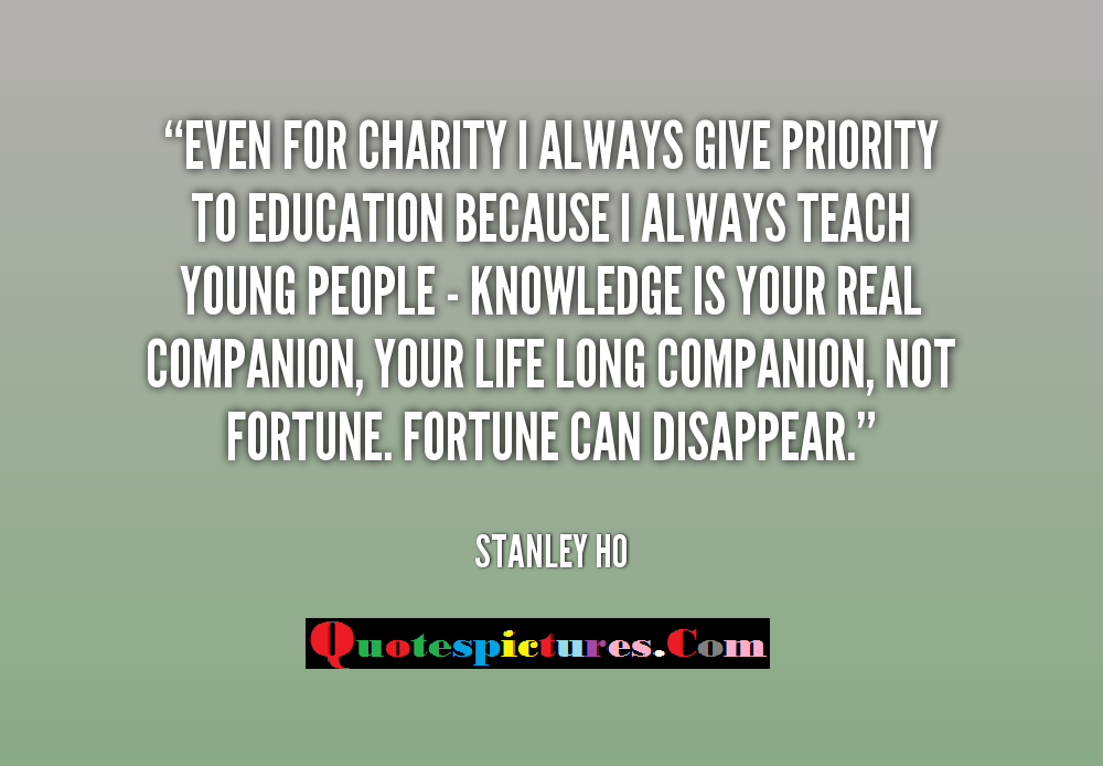 Charity Quotes - Your Life Long Companion Not Fortune