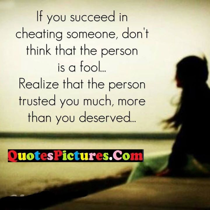 cheating person fool realize trusted