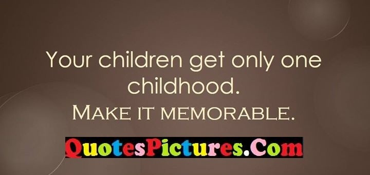children get childhood memorable
