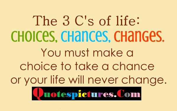 Choice Quotes - The 3 Choices Of Life
