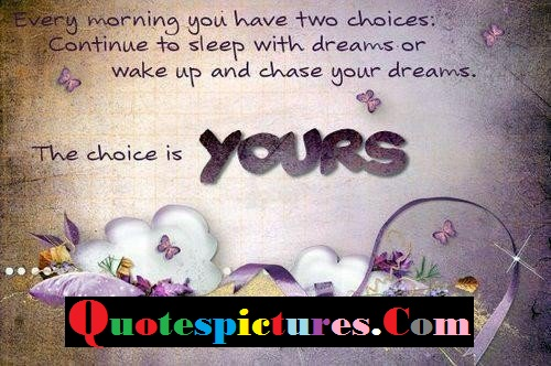 Choice Quotes - The Choice Is Yours