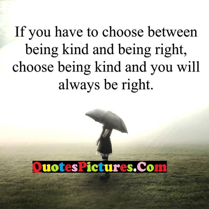 choose kind being right