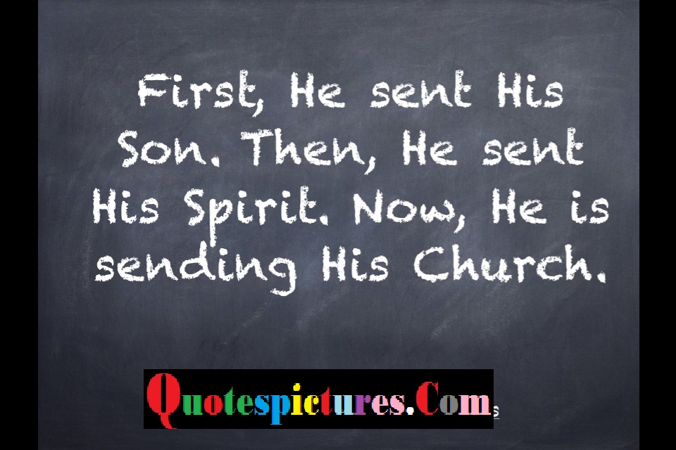 Church Quotes - First He Sent His Son