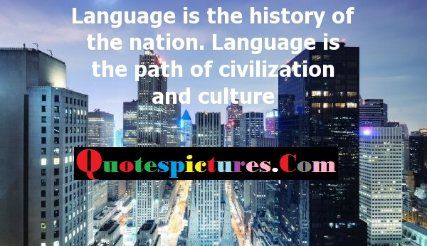 Civilization Quotes - Language Is The Path Of Civilization And Culture