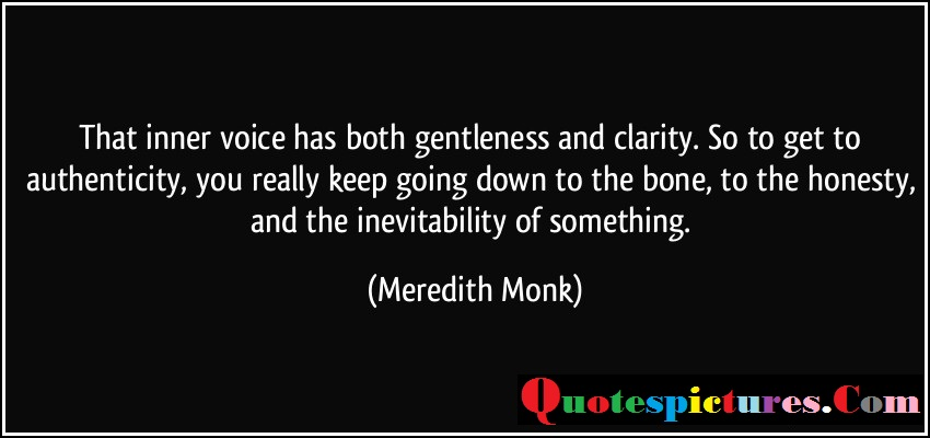 Clarity Quotes - That Inner Voice Has Both Gentleness And Clarity By Meredith Monk