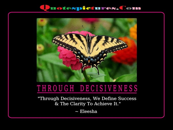 Clarity Quotes - We Define Success And The Clarity To Achieve It By Eleesha