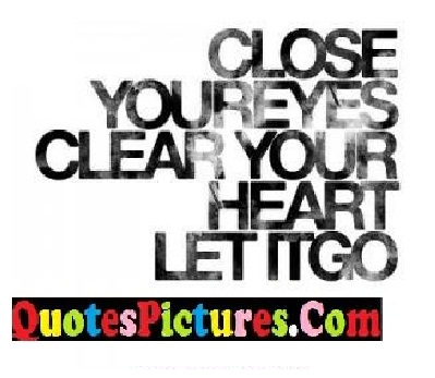 close clear heart quote