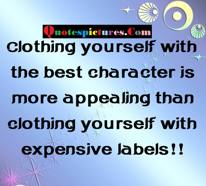 Clothing Quotes - Clothing Yourself With The Best Character