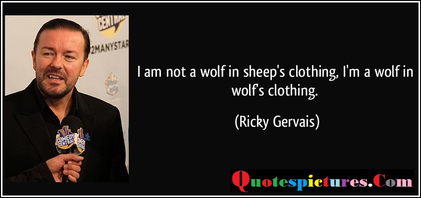 Clothing Quotes - I Am Not A Wolf In Sheep's Clothing By Ricky Gervais