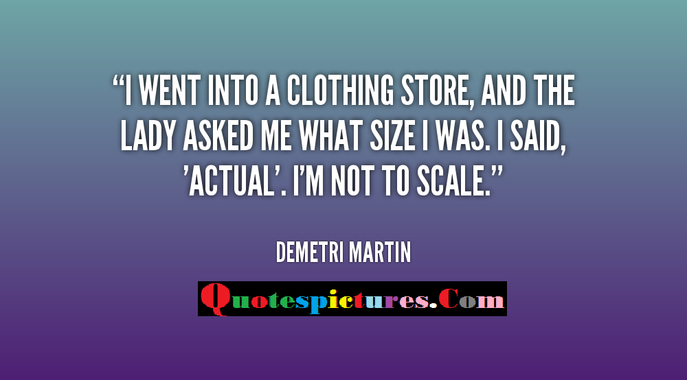 Clothing Quotes - I Went Into A Clothing Store By Demetri Martin