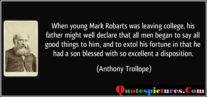 College Quotes - When Young Mark Robarts Was Leaving College By Anthony Trollope
