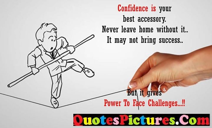 confidence never leave challenge
